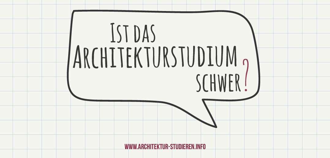 Ist das Architekturstudium schwer? Ausführliche Antwort auf architektur-studieren.info | © Anett Ring