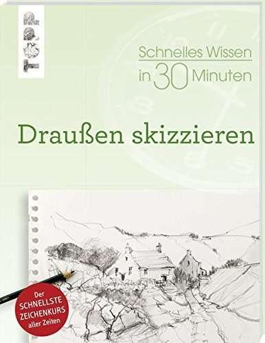 Schnelles Wissen in 30 Minuten: Draussen skizzieren | © TOPP-Verlag