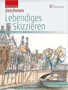 Klaus Meier-Pauken: Workshop Zeichnen - Lebendiges Skizzieren | © Christophorus Verlag