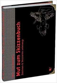 Felix Scheinberger: Mut zum Skizzenbuch: Zeichnen und Skizzieren unterwegs | © H. Schmidt Verlag
