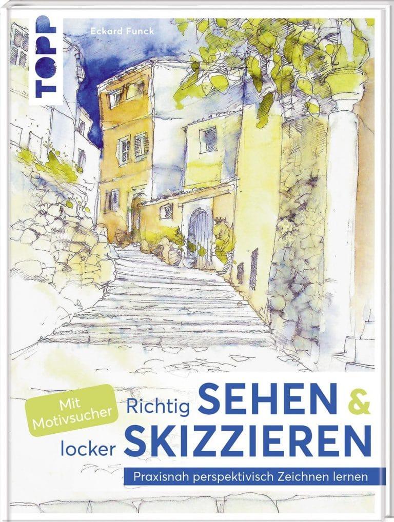 Richtig sehen und locker skizzieren von Eckard Funck | © TOPP-Verlag, vorgestellt auf Architektur-studieren.info