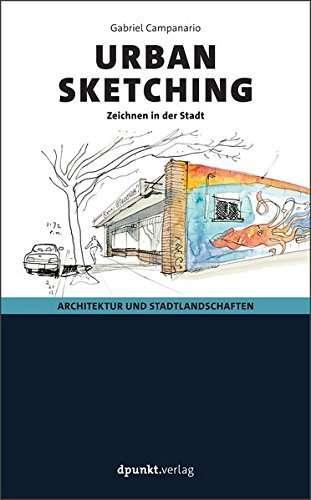 Urban Sketching: Architektur und Stadtlandschaften - Zeichnen in der Stadt von Gabriel Campanario | © dpunkt.verlag GmbH