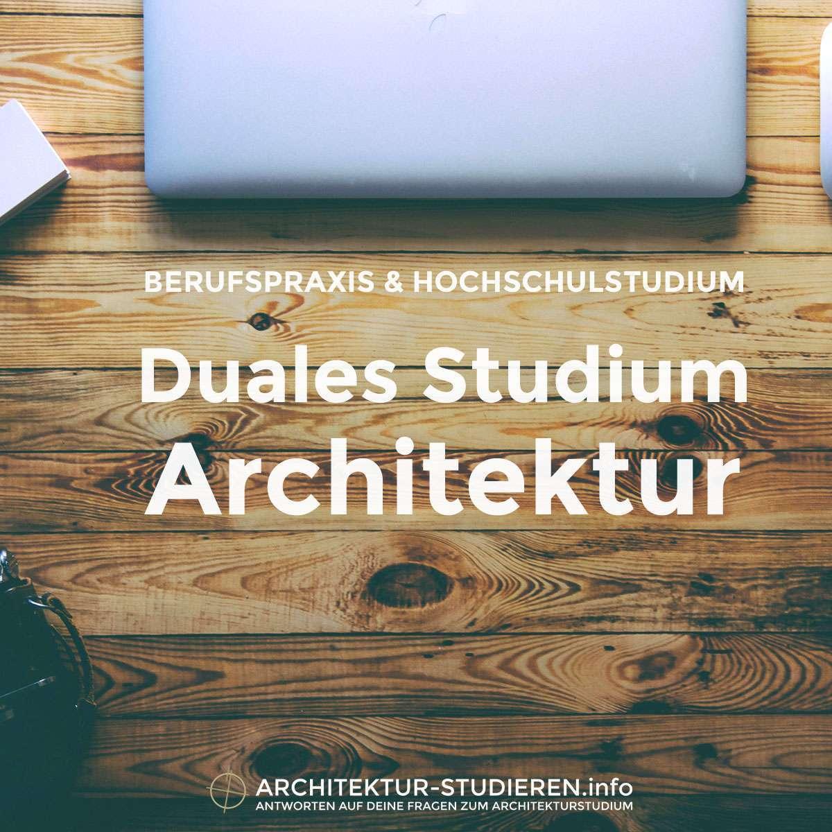 Berufspraxis & Hochschulstudium | Duales Studium Architektur | © architektur-studieren.info