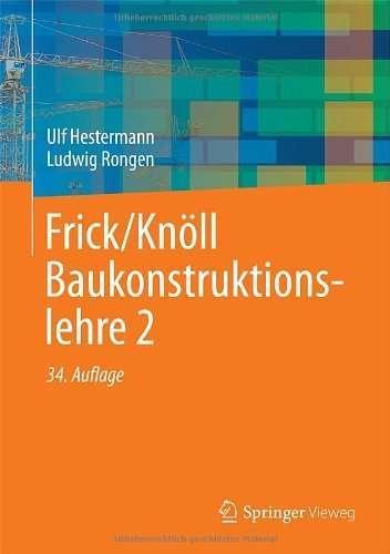 Frick/Knöll Baukonstruktionslehre 2 | © Vieweg Teubner Verlag