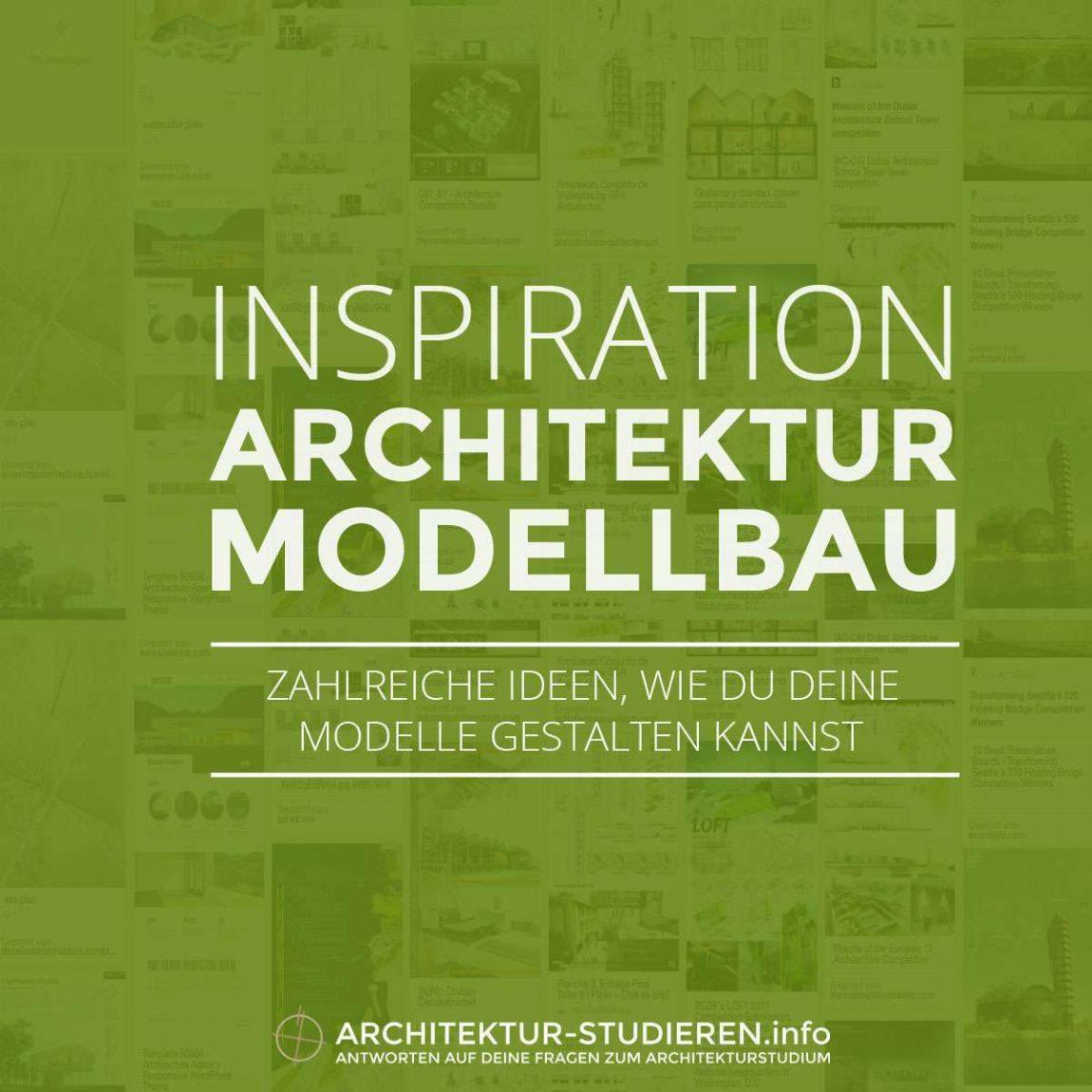 Inspiration Architektur Modellbau | © Architektur-studieren.info