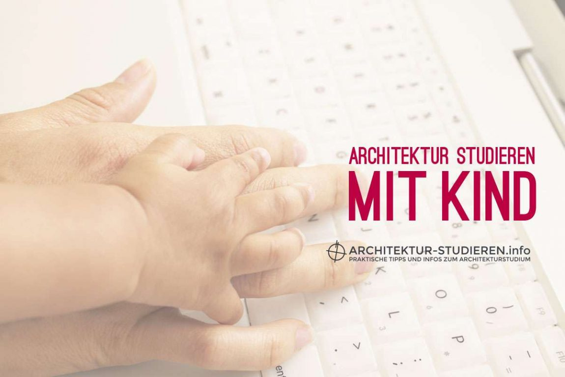 Architektur studieren mit Kind | © Architektur-studieren.info