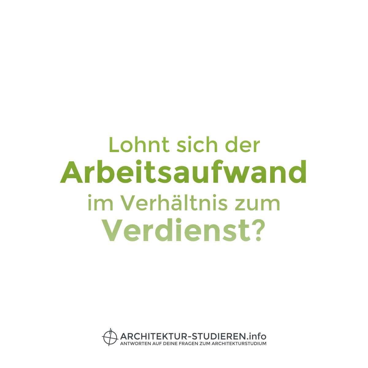 Arbeitsaufwand vs verdienst architektur for Architektur studieren info
