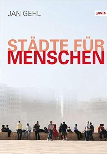 Jan Gehl: Städte für Menschen | © Jovis Verlag