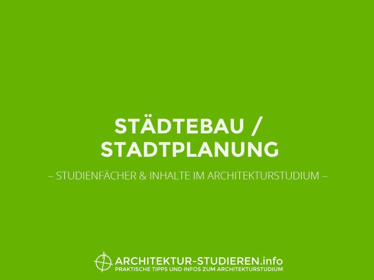 Studienfächer & Inhalte im Architekturstudium: Städtebau + Stadtplanung   © Anett Ring, Architektur-studieren.info