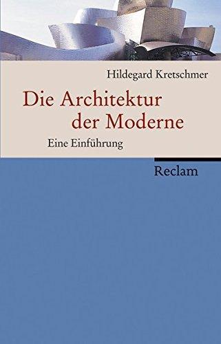 Die Architektur der Moderne - Eine Einführung von Hildegard Kretschmer | © Reclam Verlag