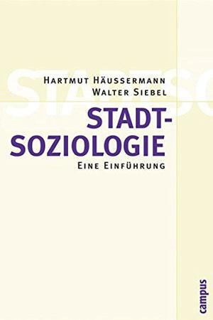 Hartmut Häussermann: Stadtsoziologie. Eine Einführung. | © Campus Verlag