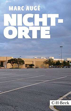 Marc Augé: Nicht-Orte | © Verlag C. H. Beck