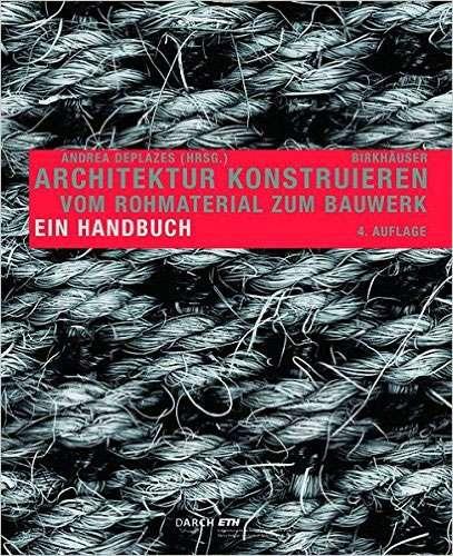 Andrea Deplazes: Architektur konstruieren | © Birkhäuser Verlag