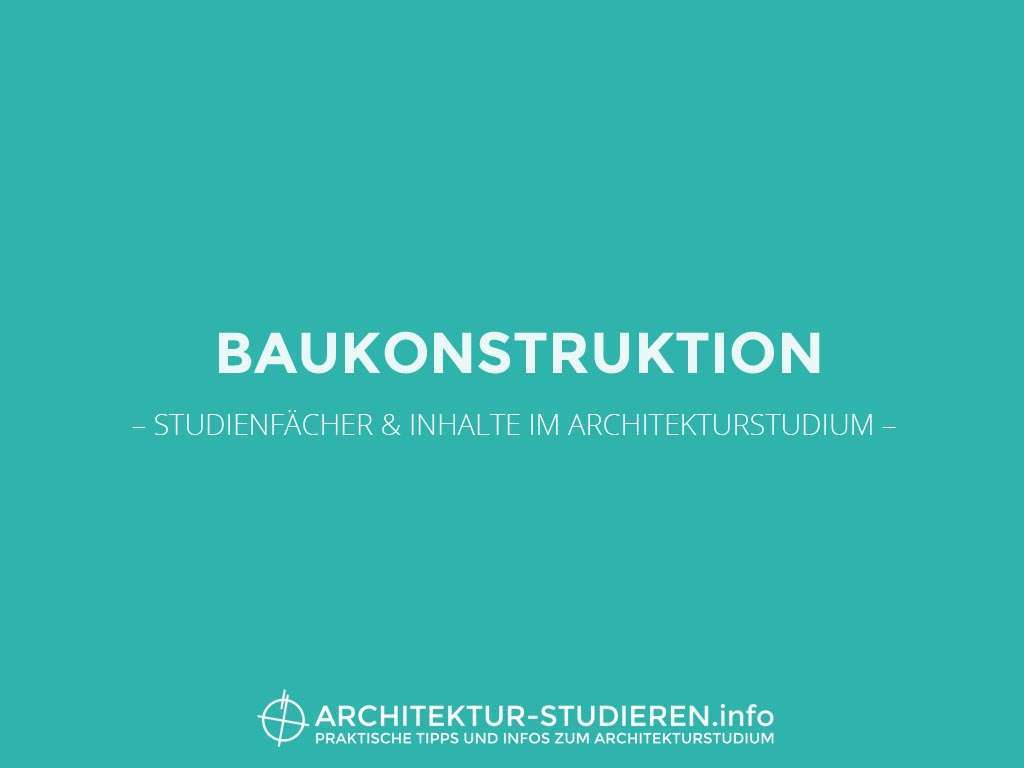 Studienf cher inhalte baukonstruktion architektur for Architektur studieren info