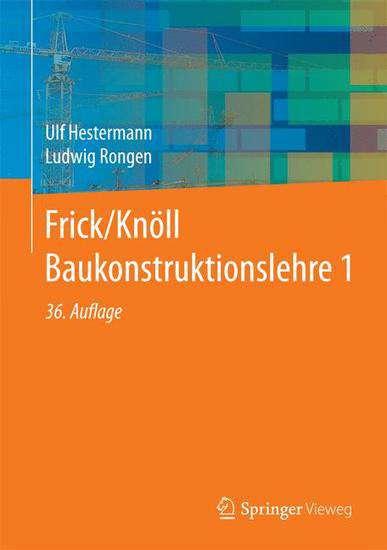 Hestermann, Rongen: Frick/Knöll Baukonstruktionslehre 1 | © Springer Vieweg