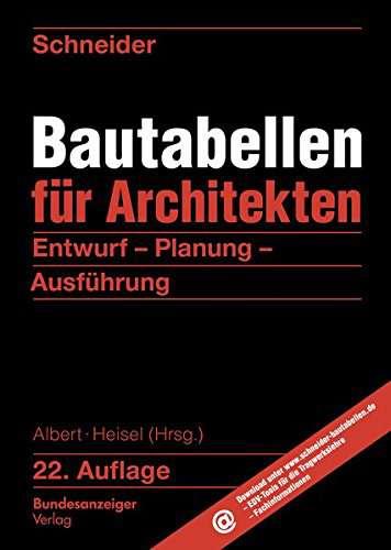Albert Heisel (Hg.): Schneider Bautabellen für Architekten | © Bundesanzeiger Verlag