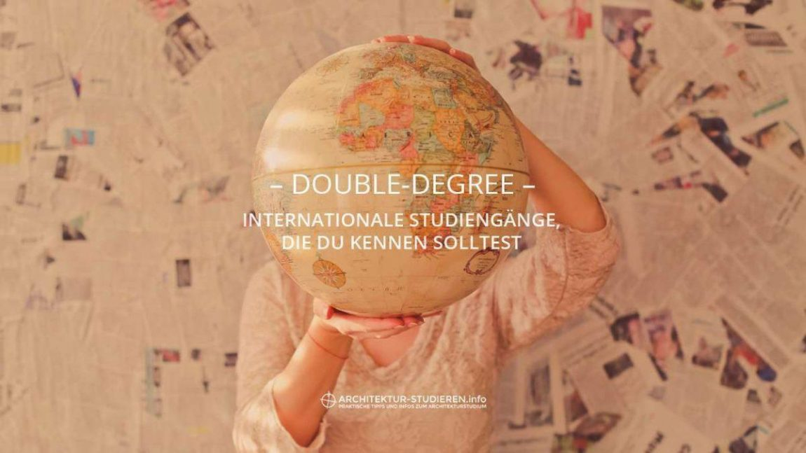 Double-Degree: Internationale Studiengänge, die du kennen solltest | Architektur-studieren.info