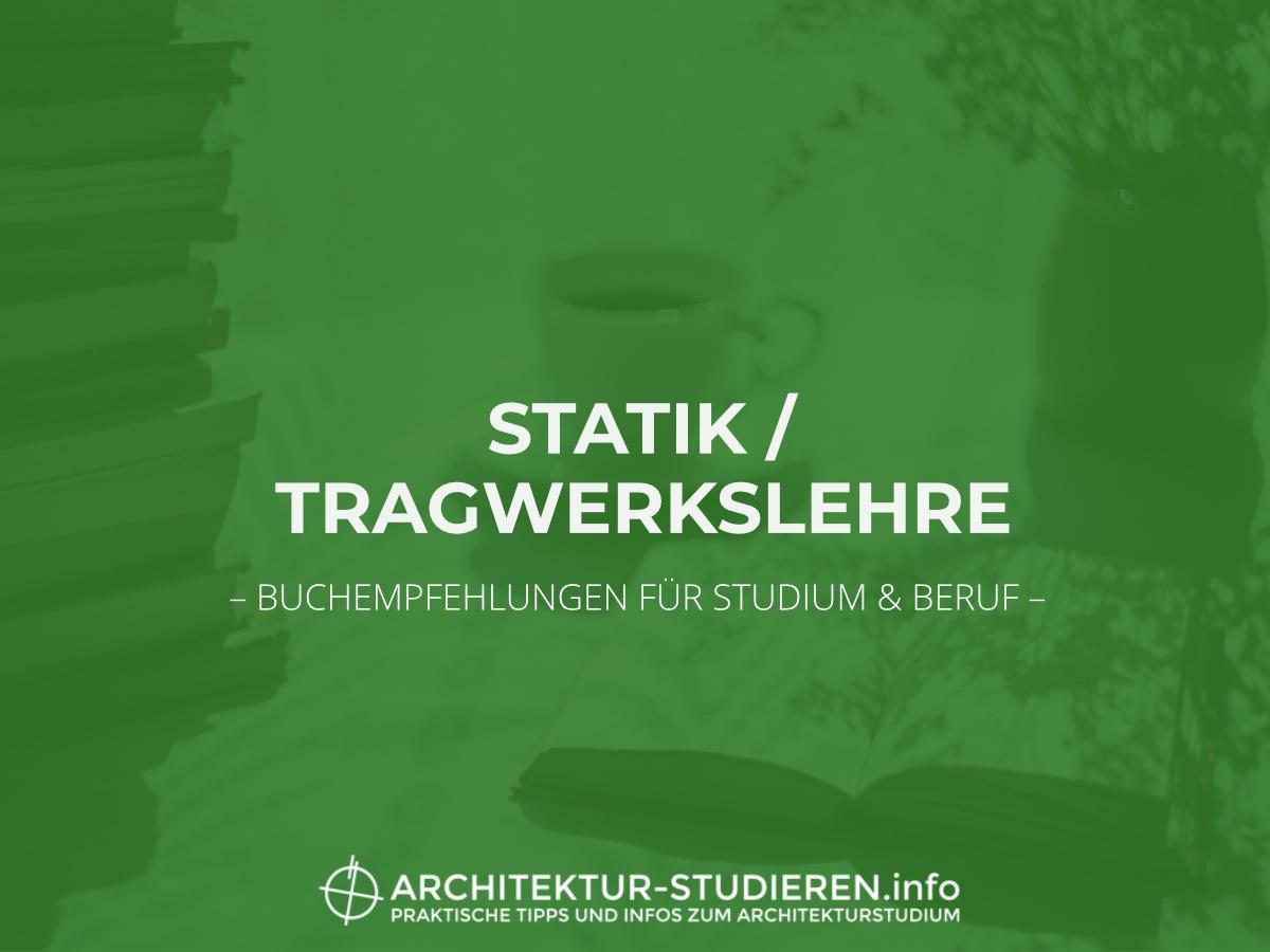 Buchempfehlungen statik und tragwerkslehre architektur for Architektur studieren info