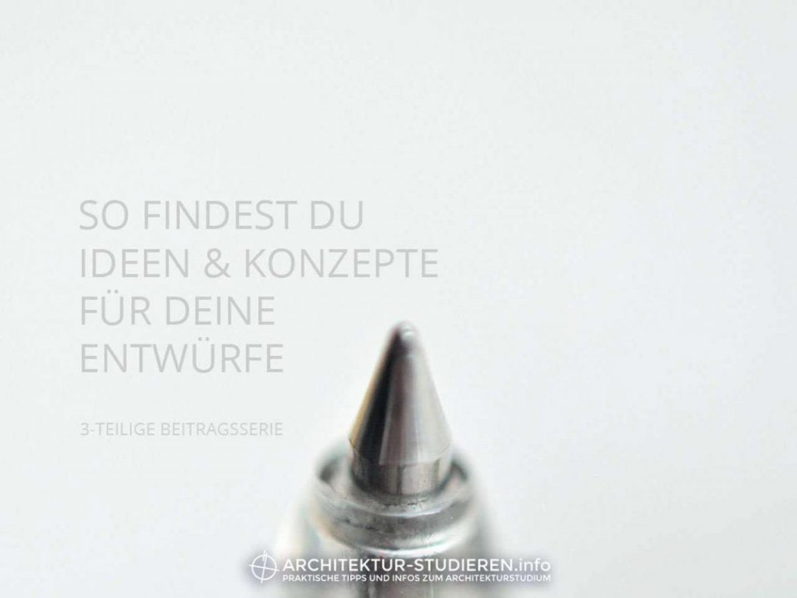 So findest du Ideen und Entwürfe für deine Architektur-Entwürfe | © Anett Ring, Architektur-studieren.info