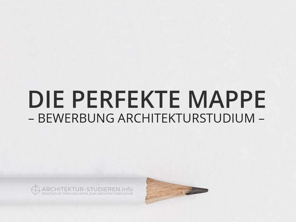 Die perfekte Mappe – Bewerbung Architekturstudium | © Anett Ring, Architektur-studieren.info
