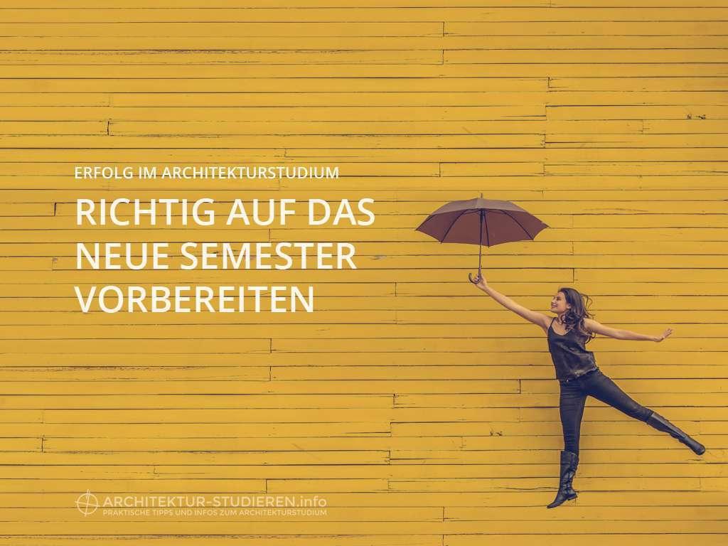 Erfolg im Architekturstudium: So bereitest du dich richtig auf das neue Semester vor | Anett Ring, Architektur-studieren.info