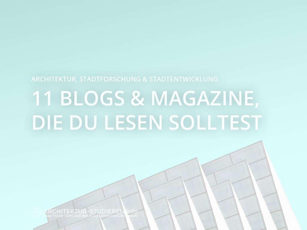11 blogs und online magazine die du lesen solltest for Architektur studieren info