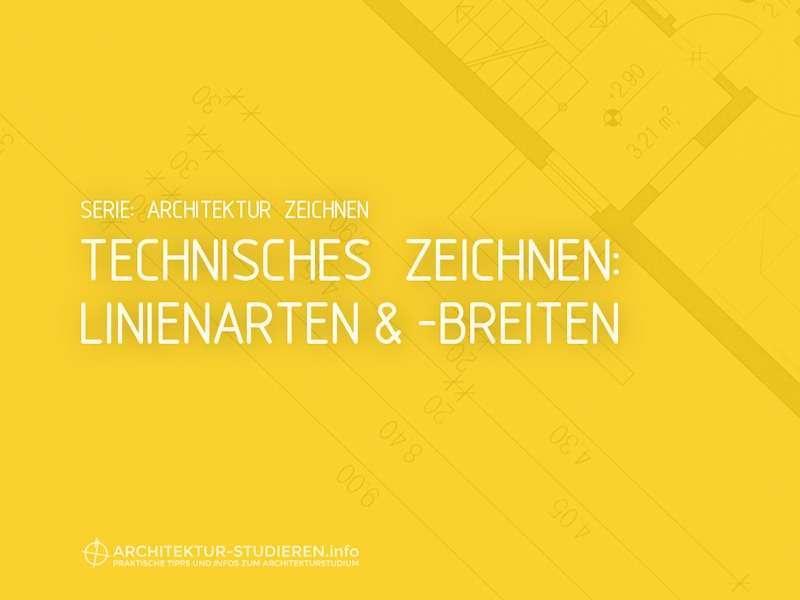 Architektur zeichnen: Technisches Zeichnen Linienarten und Linienbreiten | © Anett Ring, Architektur-studieren.info