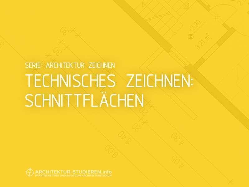 Architektur zeichnen: Technisches Zeichnen Schnittflächen | © Anett Ring, Architektur-studieren.info