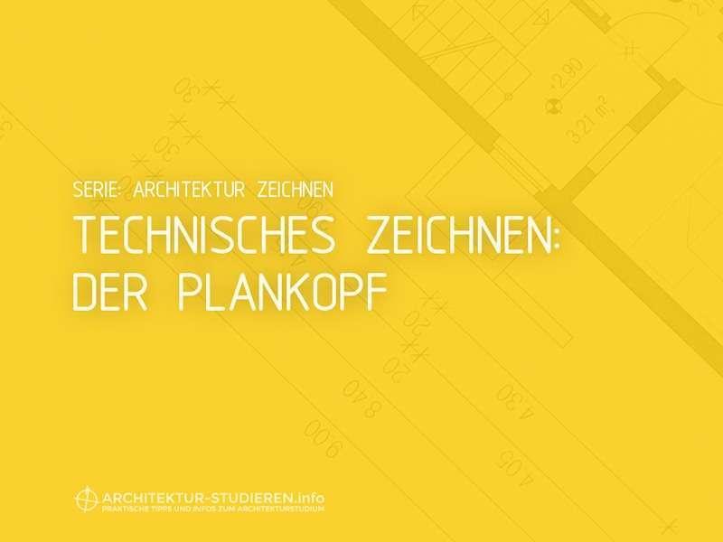 Architektur zeichnen: Technisches Zeichnen Der Plankopf | © Anett Ring, Architektur-studieren.info