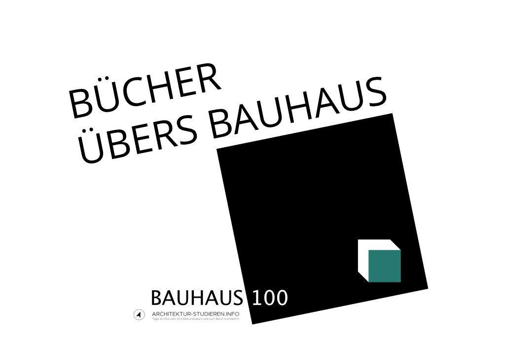 Bauhaus100: Die besten Bücher über das Bauhaus (Architektur & Design) | © Anett Ring, Architektur-studieren.info