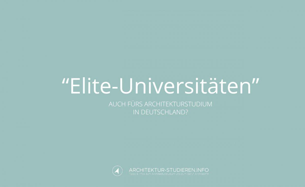"""Elite-Universitäten"" – Auch fürs Architekturstudium in Deutschland? 
