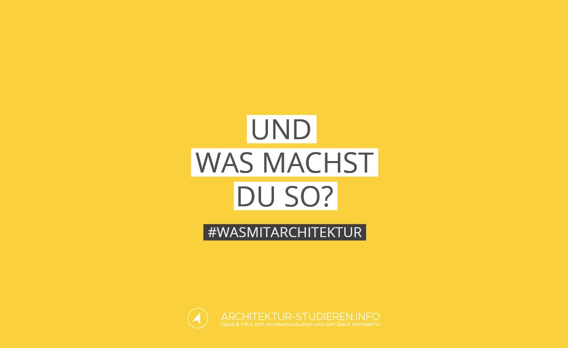 Und was machst du so? #wasmitarchitektur – Interviews mit Absolvent*innen des Architekturstudiums | © Anett Ring, Architektur-studieren.info