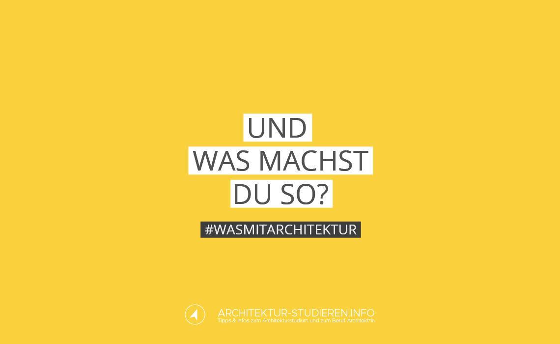 Und was machst du so? #wasmitarchitektur – Interviews mit Absolvent*innen des Architekturstudiums | © Anett Ring, Architektur-studieren.info