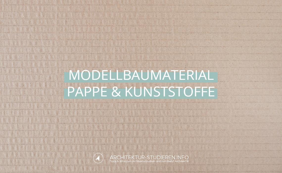 Tipps und Anleitung Architektur-Modellbau Material für Anfänger*innen | © Anett Ring, Architektur-studieren.info