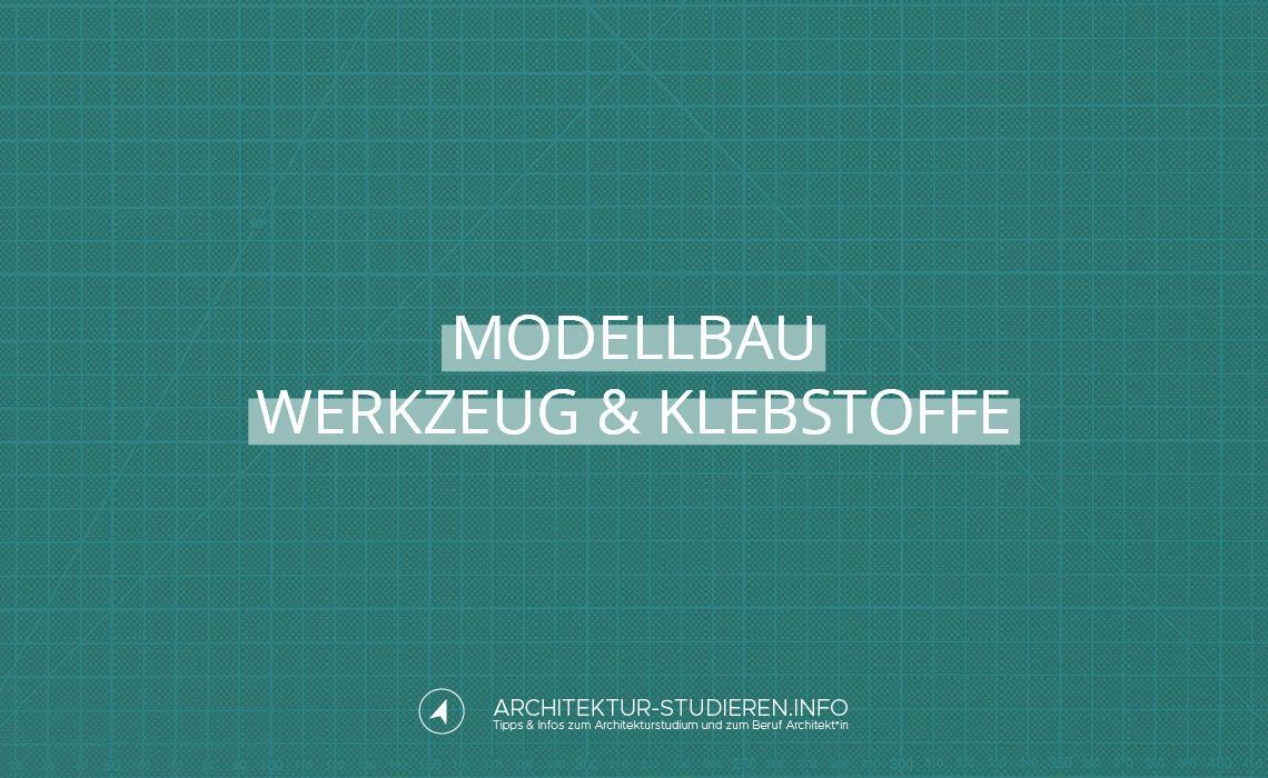 Modellbau im Architekturstudium: Werkzeuge und Klebstoffe für Modelle aus Kunststoffen und Pappe | © Anett Ring, Architektur-studieren.info