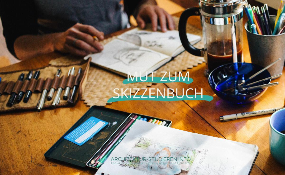 Mut zum Skizzenbuch. Tipps und Ideen, was du zeichnen könntest. | © Anett Ring, Architektur-studieren.info