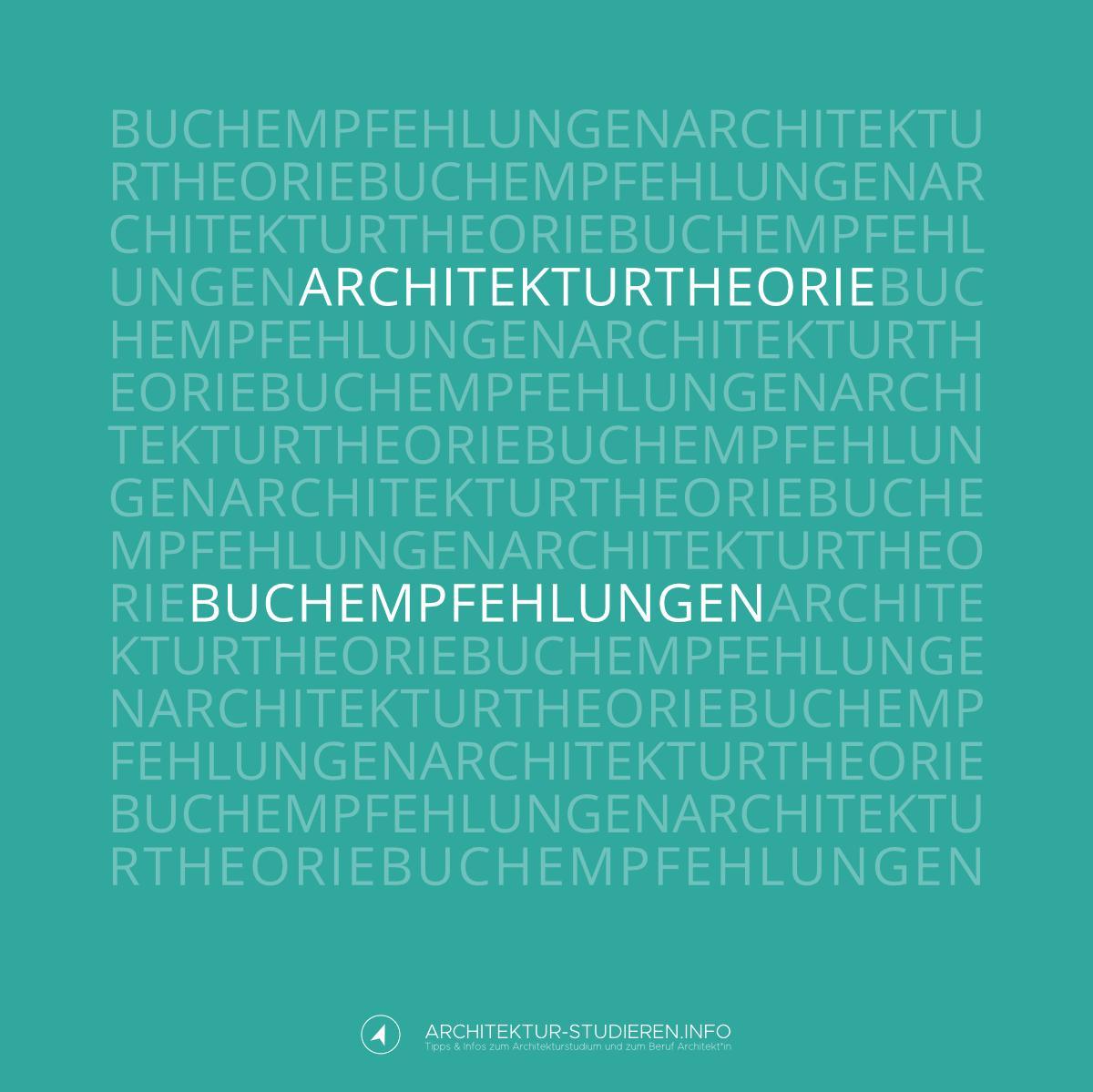 Buchempfehlungen: Architekturtheorie und -philosophie | © Anett Ring, Architektur-studieren.info