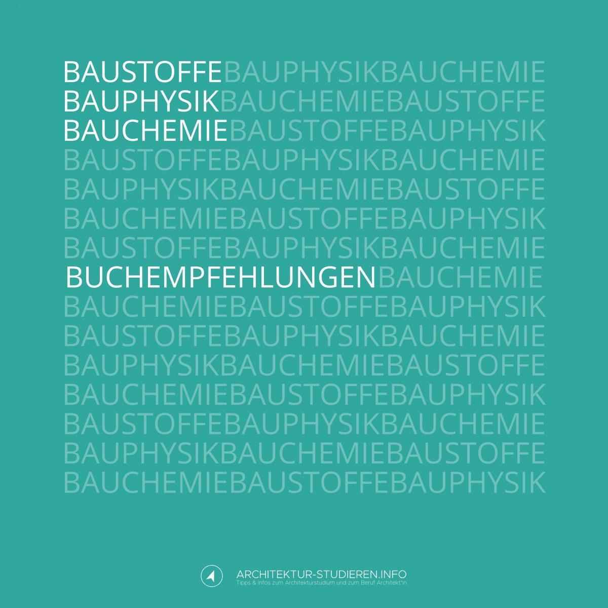 Bücher: Bauphysik Baustofflehre Bauchemie | © Anett Ring, Architektur-studieren.info