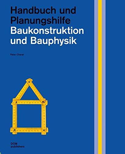 Handbuch und Planungshilfe: Baukonstruktion und Bauphysik | © DOM publishers, vorgestellt auf Architektur-studieren.info