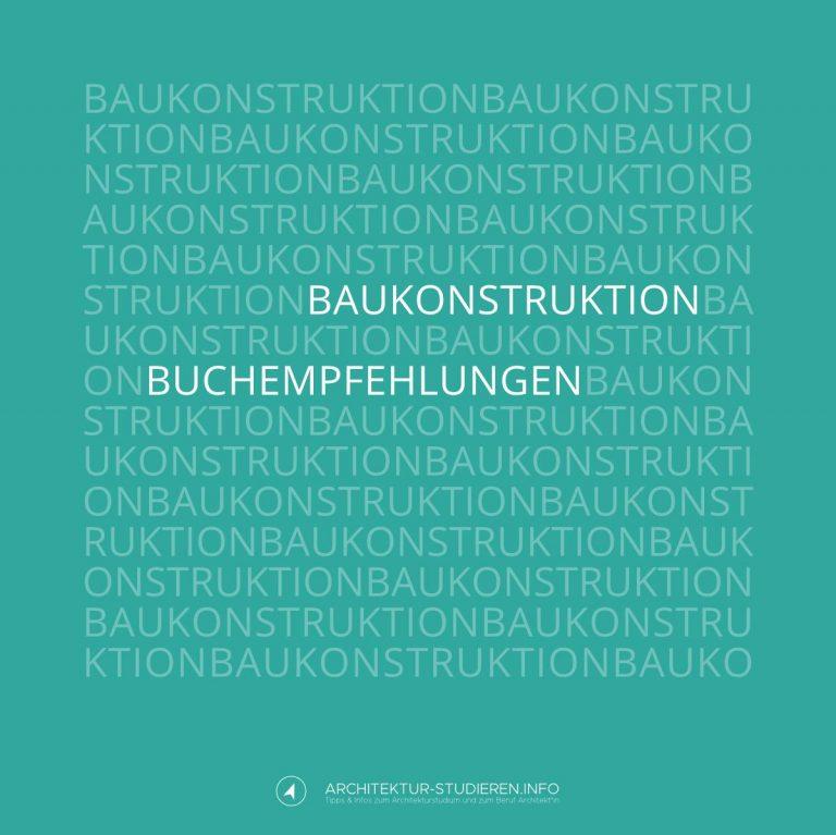 Buchempfehlungen für Architekturstudium und Beruf: Baukonstruktion   © Anett Ring, Architektur-studieren.info
