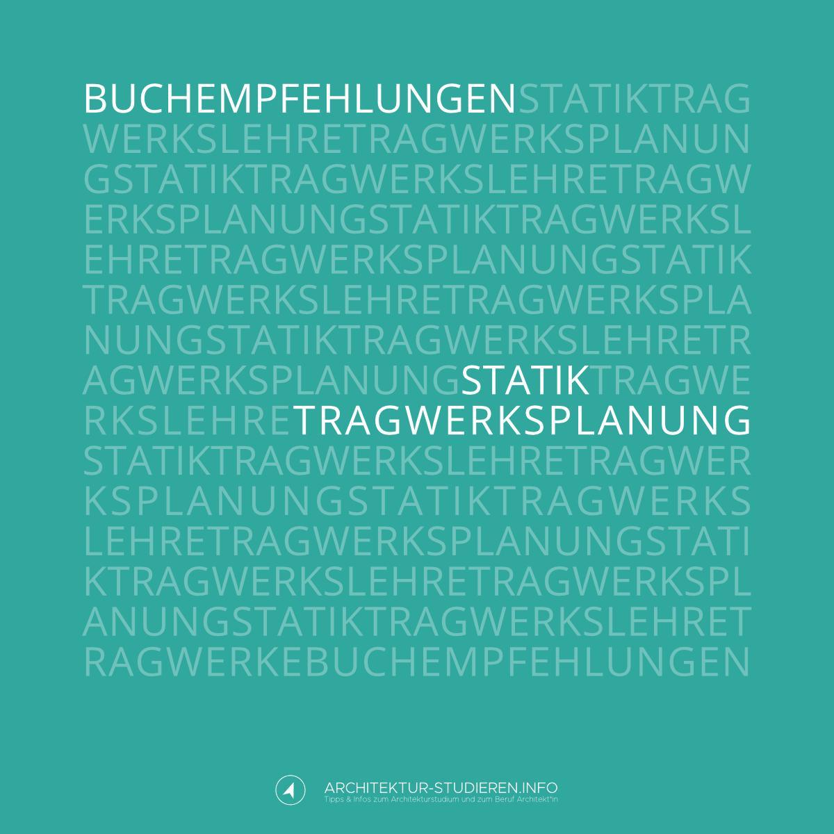 Buchempfehlungen für Architekturstudium und Beruf: Statik / Tragwerkslehre | Architektur-studieren.info