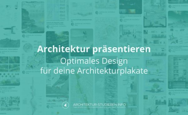 Architektur präsentieren: Optimales Design deiner Architekturplakate