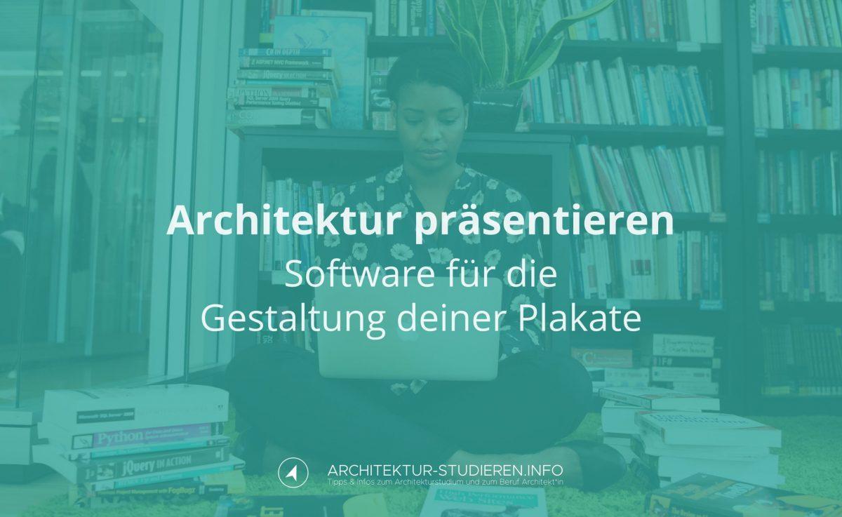 Präsentationspläne: Software für die Gestaltung deiner Plakate | Anett Ring, Architektur-studieren.info