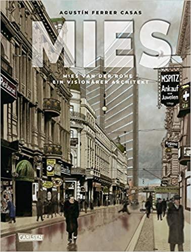 MIES - Mies van der Rohe: Ein visionärer Architekt (Graphic Novel), © Carlsen Verlag | vorgestellt auf Architektur-studieren.info