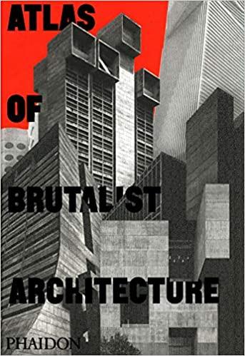 Atlas of Brutalist Architecture, © Phaidon Verlag | vorgestellt auf Architektur-studieren.info