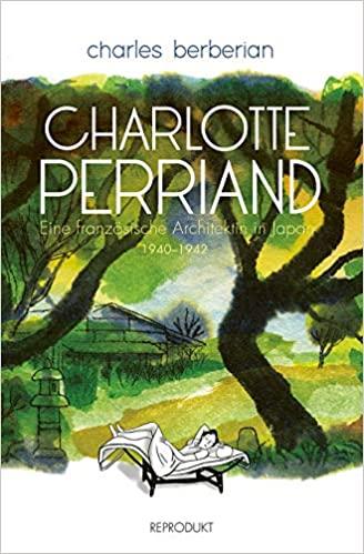 Charlotte Perriand: Eine französische Architektin in Japan 1940-1942, © Reprodukt Verlag | vorgestellt auf Architektur-studieren.info