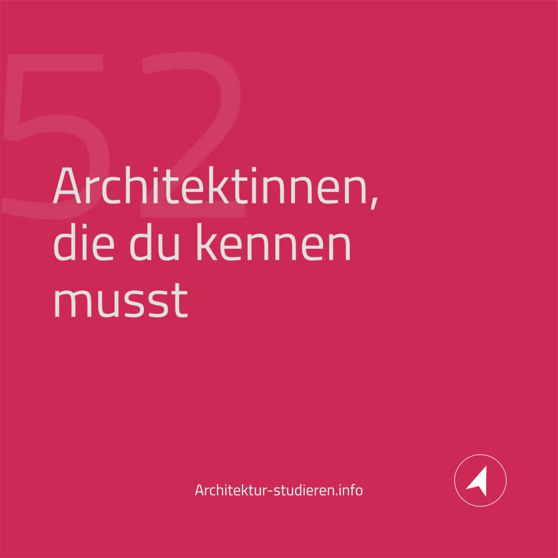 52 Architektinnen, die du kennen solltest | © Anett Ring, Architektur-studieren.info