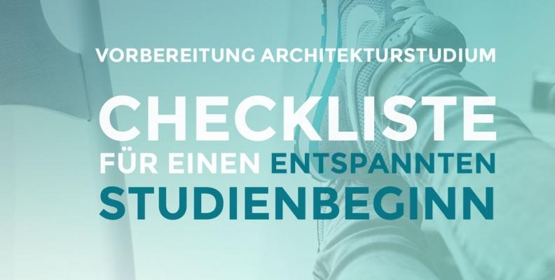 Vorbereitung Architekturstudium: Checkliste Studienbeginn